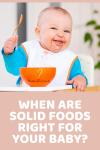 Starting Solids With Rachelle: When are Solid Foods Right for Your Baby?