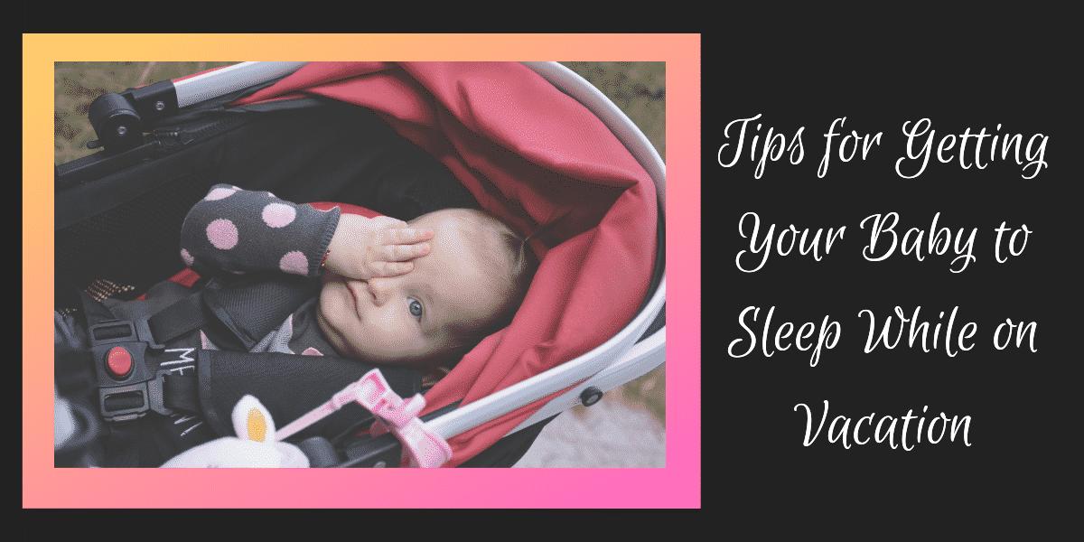baby-sleep-on-vacation